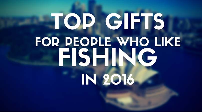 Top Gifts For People That Love Fishing 2016 – Fishing Icons